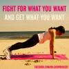 Why You Should Fight For What You Want